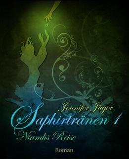 Saphirtränen 01. Niamhs Reise  by  Jennifer Jäger