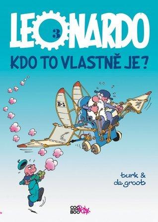 Leonardo, kdo to vlasně je? (Leonardo, #3) Bob de Groot