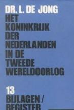 Het Koninkrijk der Nederlanden in de Tweede Wereldoorlog 13: Bijlage/Register  by  L. de Jong