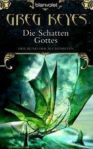 Der Schatten Gottes (Der Bund der Alchemisten, #4)  by  Greg Keyes