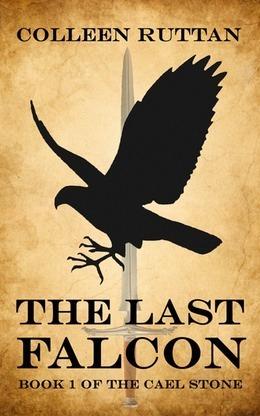 The Last Falcon (Cael Stone, #1)  by  Colleen Ruttan