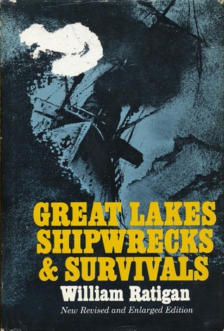 Great Lakes Shipwrecks & Survivals William Ratigan
