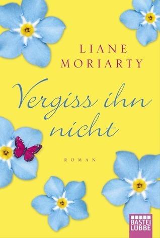 Vergiss ihn nicht Liane Moriarty