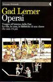 Operai: viaggio allinterno della Fiat : la vita, le case, le fabbriche di una classe che non cè più  by  Gad Lerner