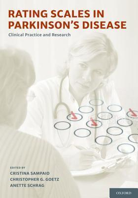 Rating Scales in Parkinsons Disease: Clinical Practice and Research  by  Cristina Sampaio