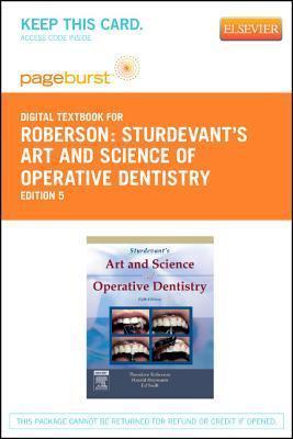Sturdevants Art and Science of Operative Dentistry - Pageburst Digital Book Theodore Roberson