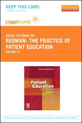 The Practice of Patient Education - Pageburst E-Book on Vitalsource (Retail Access Card): A Case Study Approach  by  Barbara Klug Redman