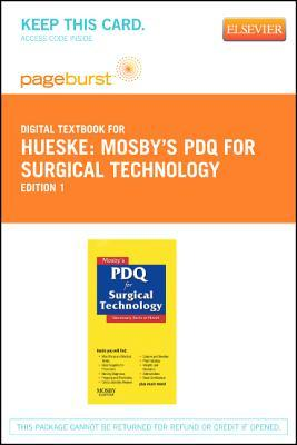 Mosbys PDQ for Surgical Technology - Pageburst E-Book on Vitalsource (Retail Access Card): Necessary Facts at Hand Robin Hueske