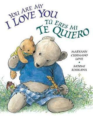 You Are My I Love You / Tú eres mi te quiero Maryann Cusimano Love