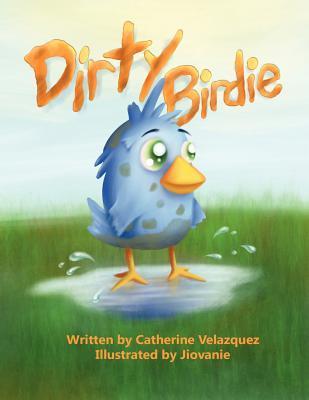Dirty Birdie Catherine Velazquez