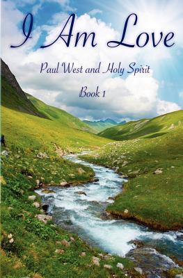 I Am Love: Book 1 Paul   West