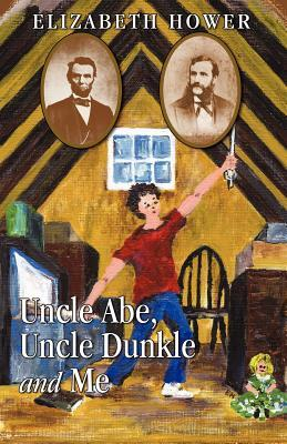 Uncle Abe, Uncle Dunkle and Me Elizabeth Hower
