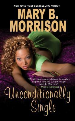 Unconditionally Single (Honey Diaries, #3)  by  Mary B. Morrison
