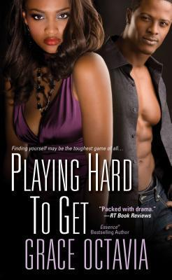 Playing Hard To Get  by  Grace Octavia