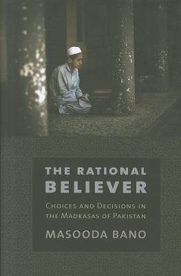The Rational Believer Masooda Bano