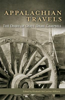 Appalachian Travels: The Diary of Olive Dame Campbell  by  Olive Dame Campbell