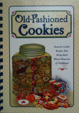 Old-Fashioned Cookies  by  Cookbook Resources LLC