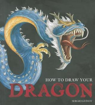 How to Draw Your Dragon Sergio Guinot