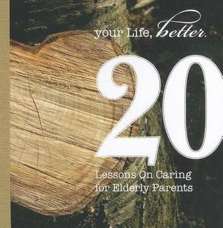 20 Lessons on Caring for Elderly Parents  by  Deborah Patterson