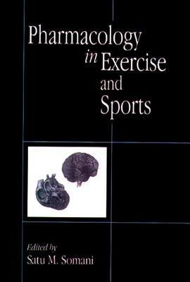 Pharmacology in Exercise and Sports  by  Somani