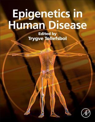Epigenetics in Human Disease Trygve Tollefsbol