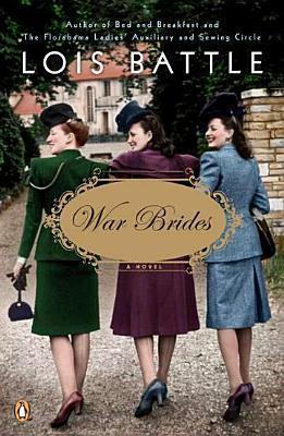 War Brides: A Novel Lois Battle