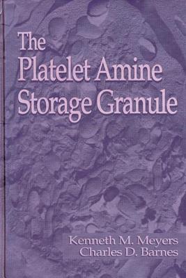 The Platelet Amine Storage Granule Kenneth M. Meyers