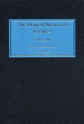 The Hatfield Memorial Lectures Volume Iii Peter Beeley