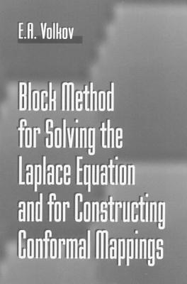 Block Method for Solving the Laplace Equation and for Constructing Conformal Mappings  by  Evgenii A. Volkov
