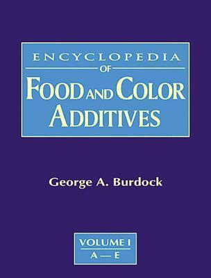Encyclopedia Of Food And Color Additives George A. Burdock