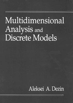 Multidimensional Analysis and Discrete Models Aleksei A. Dezin