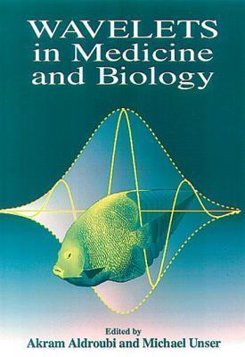 Wavelets in Medicine and Biology Akram Aldroubi