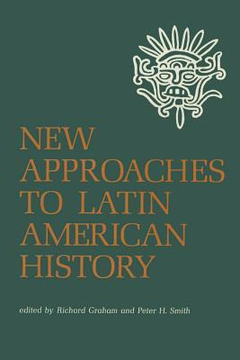 New Approaches to Latin American History Richard Graham