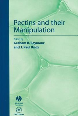 Pectins And Their Manipulation  by  Graham B. Seymour