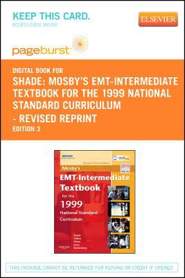 Mosbys EMT- Intermediate Textbook for the 1999 National Standard Curriculum, Revised Reprint - Pageburst E-Book on Vitalsource Bruce R. Shade