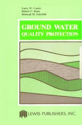 Ground Water Quality Protection Larry W. Canter