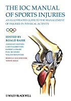 Ioc Manual of Sports Injuries: An Illustrated Guide to the Management of Injuries in Physical Activity  by  Roald Bahr
