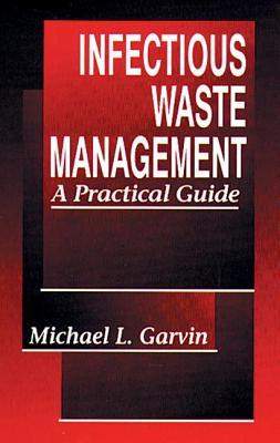Infectious Waste Management  by  Michael Garvin