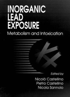 Inorganic Lead Exposure and Intoxications  by  Nicolo Caseellino