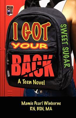 Sweet Sugar I Got Your Back  by  Mamie Pearl Winborne
