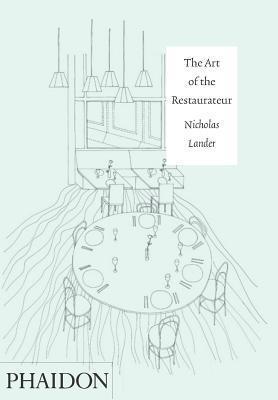 The Art of the Restaurateur Nicholas Lander