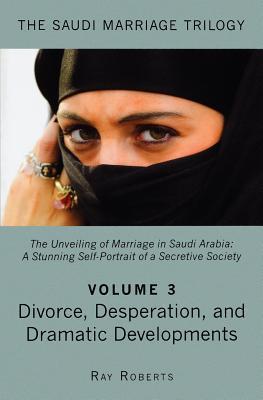 Divorce, Desperation, and Dramatic Developments Ray Roberts