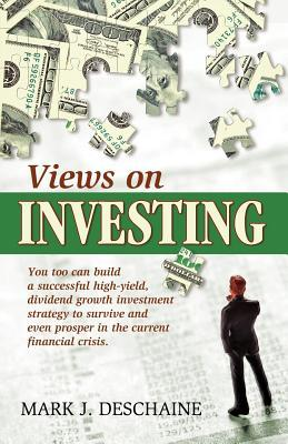 Views on Investing  by  Mark Deschaine
