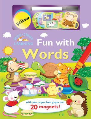 Wipe-Clean: Fun with Words: With Pen, Wipe-Clean Pages, and 20 Magnets!  by  Brenda Apsley