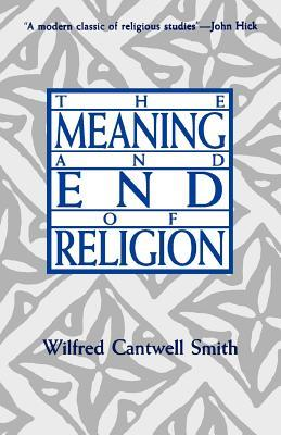 Towards a World Theology: Faith and the Comparative History of Religion  by  Wilfred Cantwell Smith
