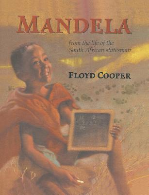 Mandela: From the Life of the South African Statesman  by  Floyd Cooper