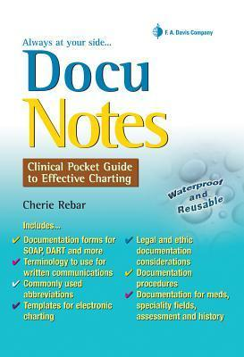 DocuNotes: Clinical Pocket Guide to Effective Charting Cherie Rebar