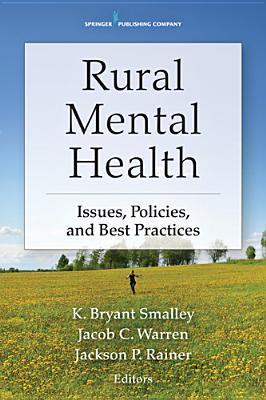 Rural Mental Health: Issues, Policies, and Best Practices K. Bryant Smalley