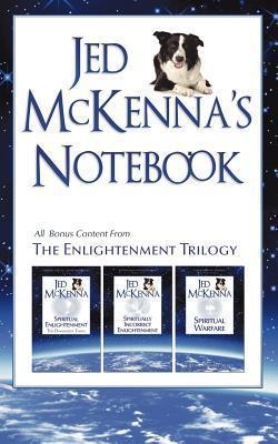 Jed McKennas Notebook: All Bonus Content from The Enlightenment Trilogy Jed McKenna