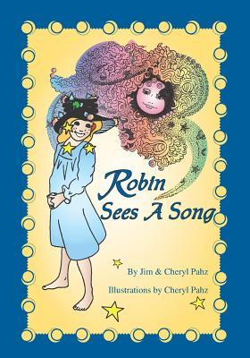 Robin Sees a Song Jim Pahz